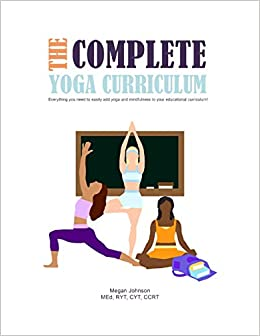Amazon.com: The Complete Yoga Curriculum: Everything you ...