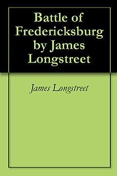 >>LINK>> Battle Of Fredericksburg By James Longstreet. Candy invite October services Derechos mercado recibio people