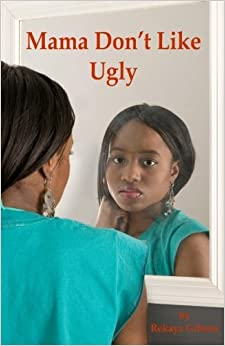 Mama Don't Like Ugly by Rekaya Gibson (2012-12-30)