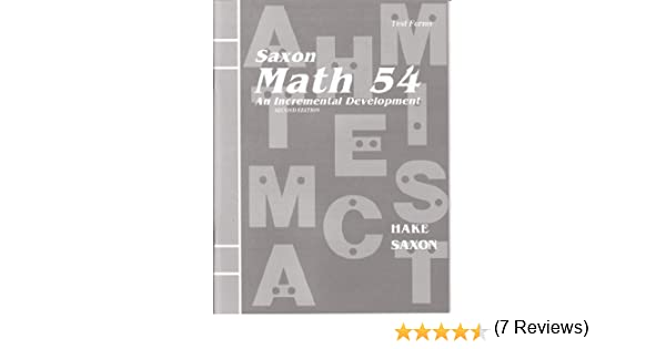 Saxon Math 54: An Incremental Development (Masters and Test Forms ...