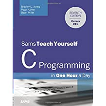 C Programming in One Hour a Day, Sams Teach Yourself (7th Edition)