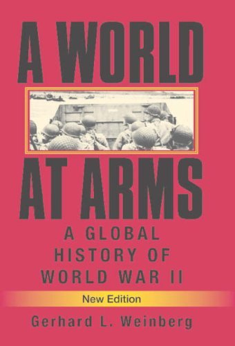 A World at Arms: A Global History of World War II by Gerhard L. Weinberg (28-Mar-2005) Hardcover