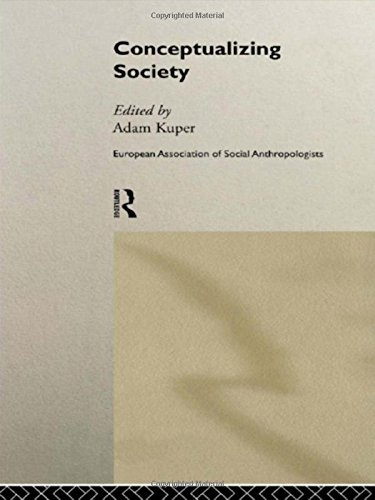 Conceptualizing Society (European Association of Social Anthropologists)