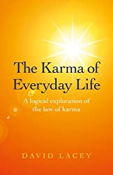 The Karma of Everyday Life: A logical exploration of the law of karma