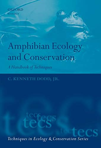 Amphibian Ecology and Conservation: A Handbook of Techniques (Techniques in Ecology & Conservation)