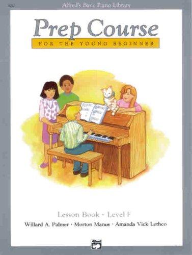 Alfred's Basic Piano Prep Course Lesson Book, Bk F: For the Young Beginner (Alfred's Basic Piano Library)