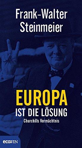 Europa ist die Lösung: Churchills Vermächtnis