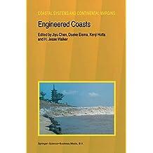 Engineered Coasts (Coastal Systems and Continental Margins Book 6)