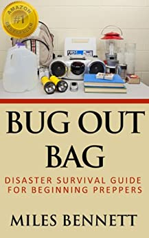 Bug Out Bag: Disaster Survival Guide For Beginning Preppers by [Bennett, Miles]