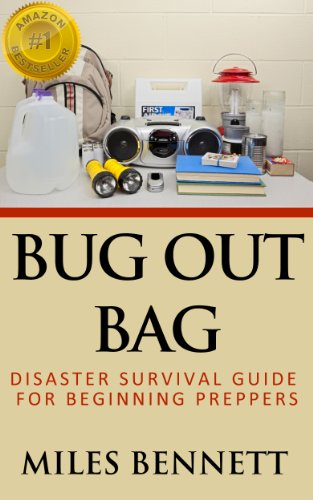 Bug Out Bag: Disaster Survival Guide For Beginning Preppers