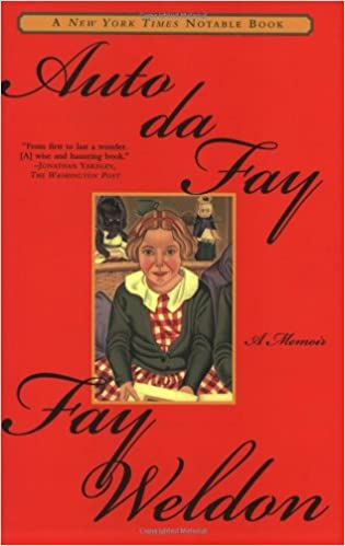 Free online books to read and download Auto da Fay: A Memoir PDF 0802141420 by Fay Weldon