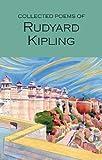Collected Poems of Rudyard Kipling (Wordsworth Poetry Library)