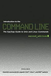 Introduction to the Command Line (Second Edition): The Fat Free Guide to Unix and Linux Commands (English Edition)