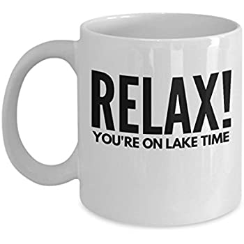Lake House Coffee Mug - Relax! You're On Time - Cabin Gift - 11oz White Ceramic Cup