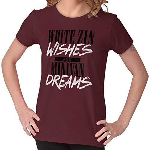 Brisco Brands White Zinfandel Wishes Minivan Dreams Mom Ladies T Shirt