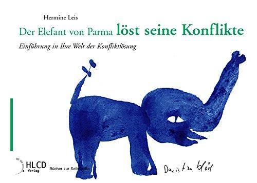 Der Elefant von Parma löst seine Konflikte: Einführung in Ihre Welt der Konfliktlösung