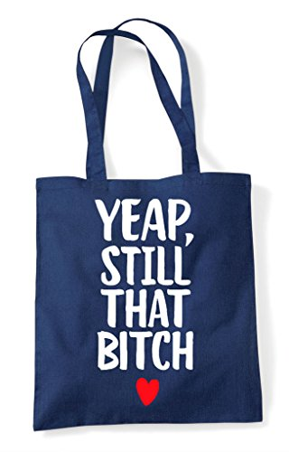 Yeap Bitch Tote Statement Still Bag Navy Shopper That rwRqCfr