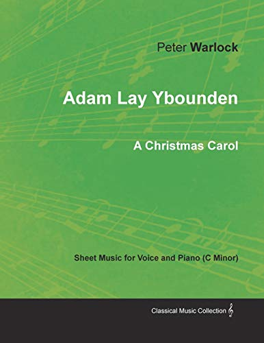 Adam Lay Ybounden - Sheet Music for Voice and Piano (C Minor) - A Christmas ()