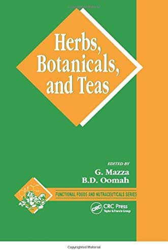 Herbs, Botanicals and Teas (Functional Foods and Nutraceuticals)