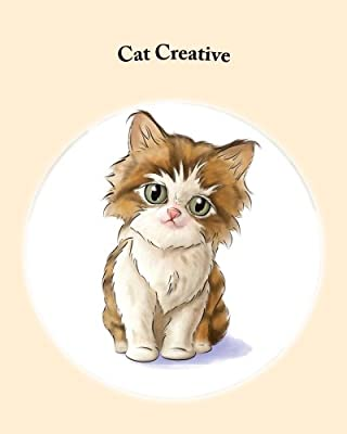 Cat Creative: A Creative Celebration of Life with Your Best Friend!