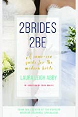 2Brides 2Be: A Same-Sex Guide for the Modern Bride Paperback