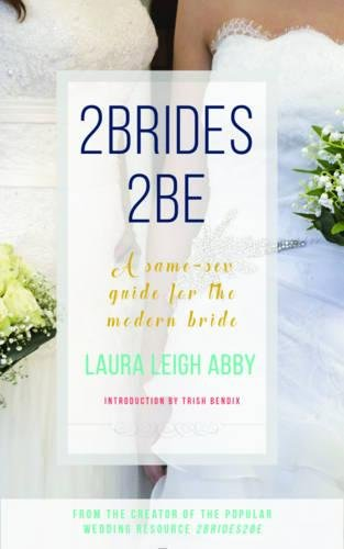 Read Online 2Brides 2Be: A Same-Sex Guide for the Modern Bride ebook