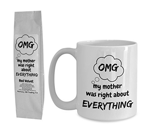 OMG My Mother was Right About Everything Coffee Mug Cup with Matching Bag of Red Velvet Coffee Gift Set Oh My God Gosh 2 Item Mother's Day Bundle ()