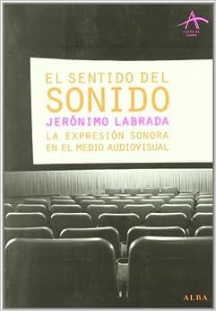 El Autor Descargar Utorrent El Sentido Del Sonido: La Expresión Sonora En El Medio Audiovisual PDF A Mobi