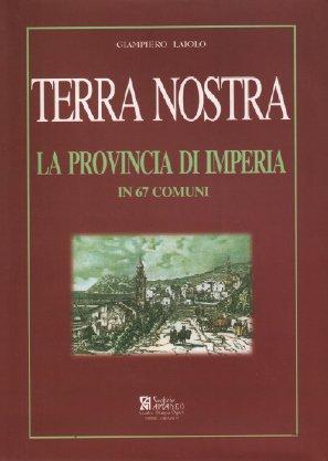Terra Nostra   La Provincia Di Imperia In 67 Comuni