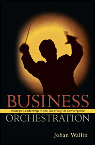 Business Orchestration: Strategic Leadership in the Era of Digital Convergence