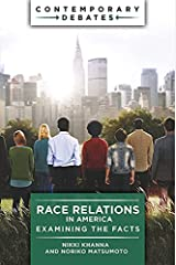 Race Relations in America: Examining the Facts (Contemporary Debates) Kindle Edition