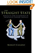 #10: The Straight State: Sexuality and Citizenship in Twentieth-Century America (Politics and Society in Modern America)