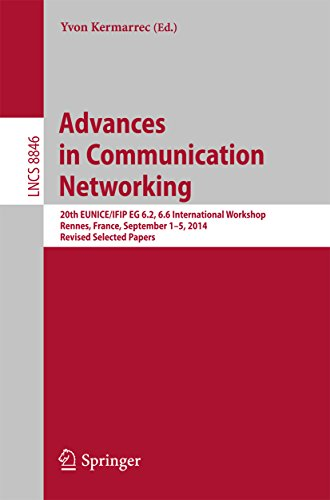 Download Advances in Communication Networking: 20th EUNICE/IFIP EG 6.2, 6.6 International Workshop, Rennes, France, September 1-5, 2014, Revised Selected Papers … Applications, incl. Internet/Web, and HCI) Pdf