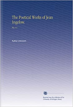 Book The Poetical Works of Jean Ingelow.: Pts.4-5