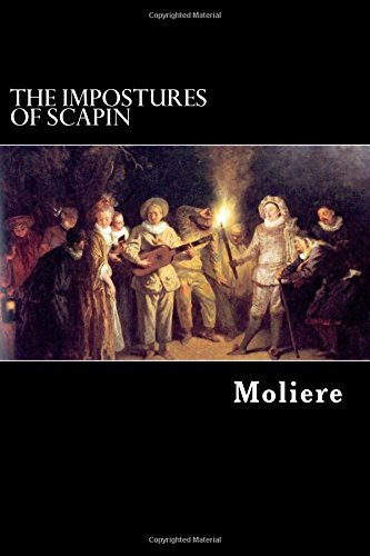 The Impostures of Scapin: or Scapin the Schemer