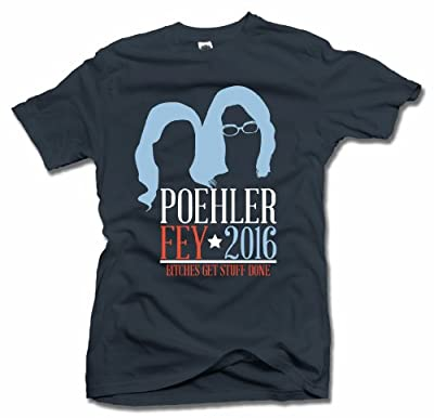 POEHLER AND FEY 2016 BITCHES GET STUFF DONE FUNNY T-SHIRT Navy Men's Tee (6.1oz)