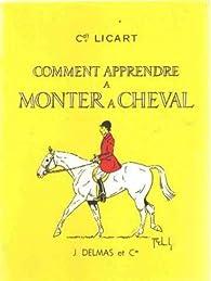 Comment apprendre à monter à cheval par Commandant Licart