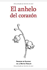 El anhelo del corazón: Cartas privadas del Arzobispo Fénelon (Spanish Edition) Paperback