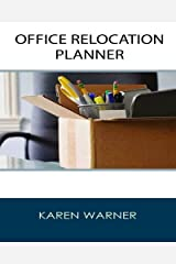 Office Relocation Planner: THE Source for Planning, Managing and Executing Your Next Office Move – Today! Paperback