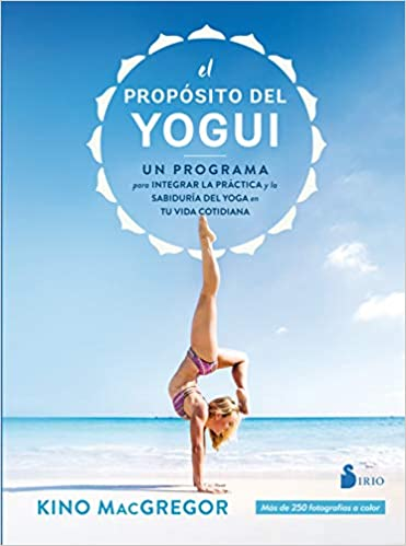 Propósito del yogui,El: Amazon.es: Kino McGregor, Julia ...