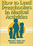 How to Lead Preschoolers in Musical Activities, Rhonda Edge, 0767319389