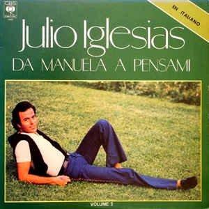 Julio Iglesias - Da Manuela A Pensami, Vol. 2 - Zortam Music
