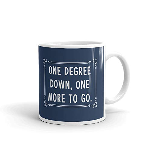 One Degree Down One More to Go Graduation Gifts Coffee Tea Ceramic Mug Office Work Cup Gift 11 - Graduation Gifts 2010