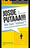 "JOSDEPUTAAA!!! Me han ""echao""!: Guía de autoayuda para encontrar un buen trabajo"