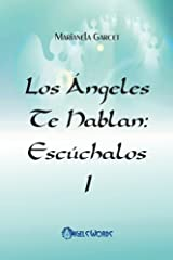 Los Angeles te hablan: Escuchalos (Volume 1) (Spanish Edition) by Marianela Garcet (2013-11-19) Paperback