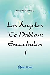 Los Angeles te hablan: Escuchalos (Volume 1) (Spanish Edition) by Marianela Garcet (2013-11-19)