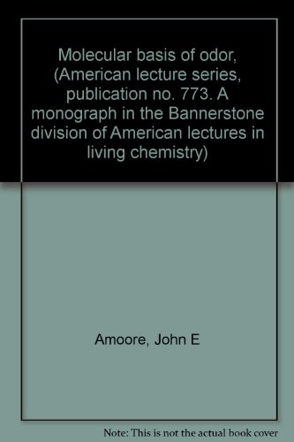 (Molecular basis of odor, (American lecture series, publication no. 773. A monograph in the Bannerstone division of American lectures in living chemistry) )