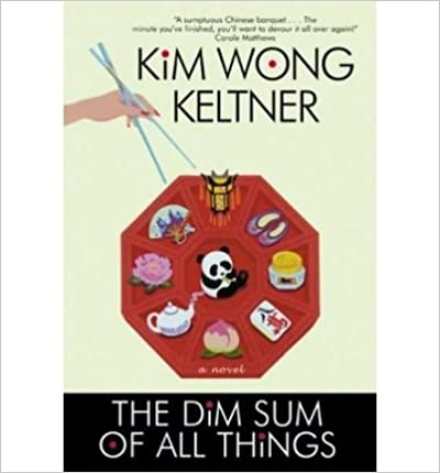 The Dim Sum of All Things[ THE DIM SUM OF ALL THINGS ] By Keltner, Kim Wong ( Author )Jan-20-2004