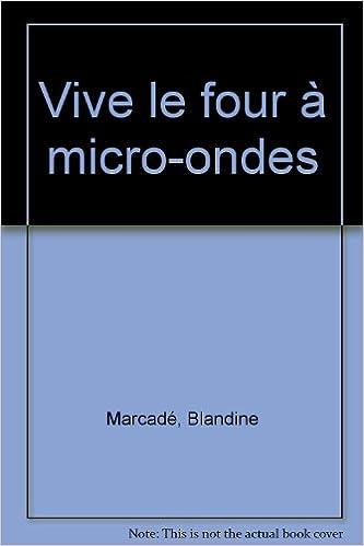 En ligne téléchargement Vive le four à micro-ondes pdf
