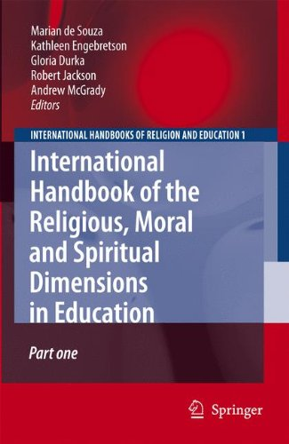 International Handbook of the Religious, Moral and Spiritual Dimensions in Education (International Handbooks of Religion and Education)